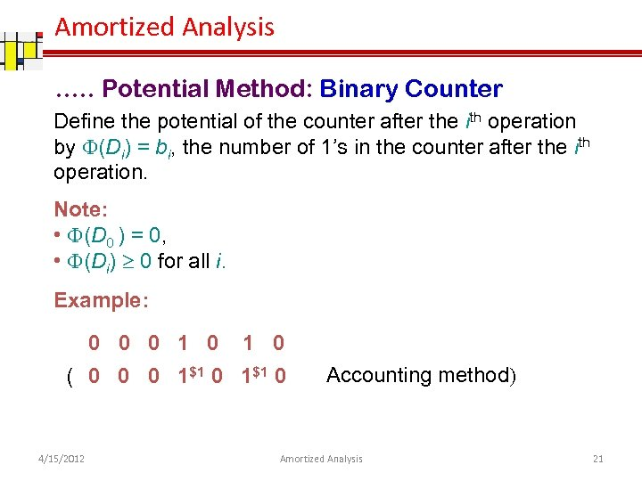 Amortized Analysis …. . Potential Method: Binary Counter Define the potential of the counter