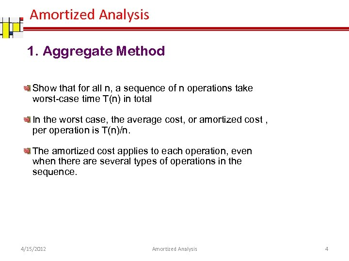 Amortized Analysis 1. Aggregate Method Show that for all n, a sequence of n