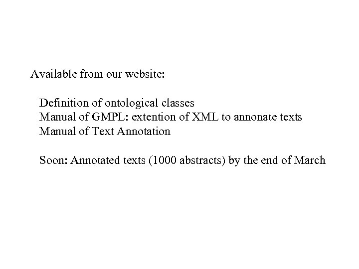 Available from our website: Definition of ontological classes Manual of GMPL: extention of XML