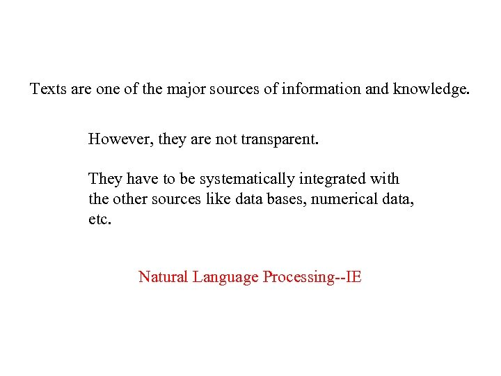 Texts are one of the major sources of information and knowledge. However, they are