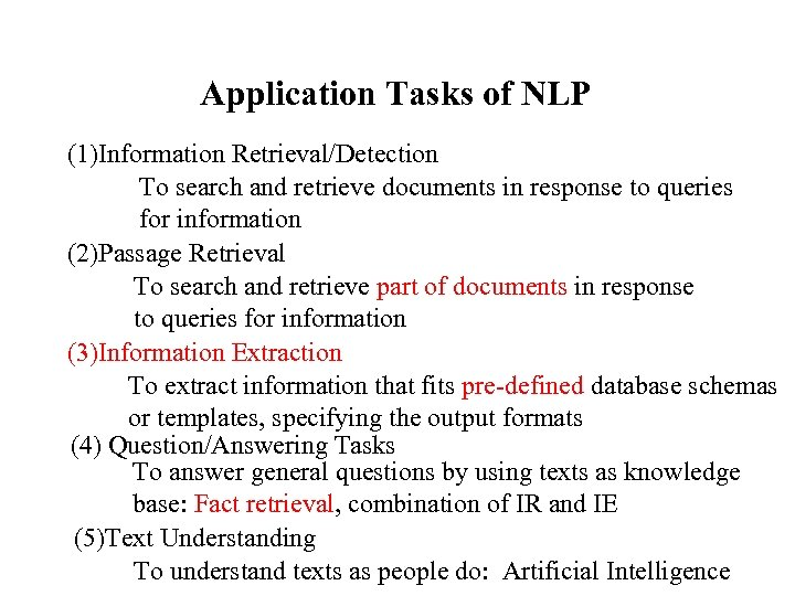 Application Tasks of NLP (1)Information Retrieval/Detection To search and retrieve documents in response to