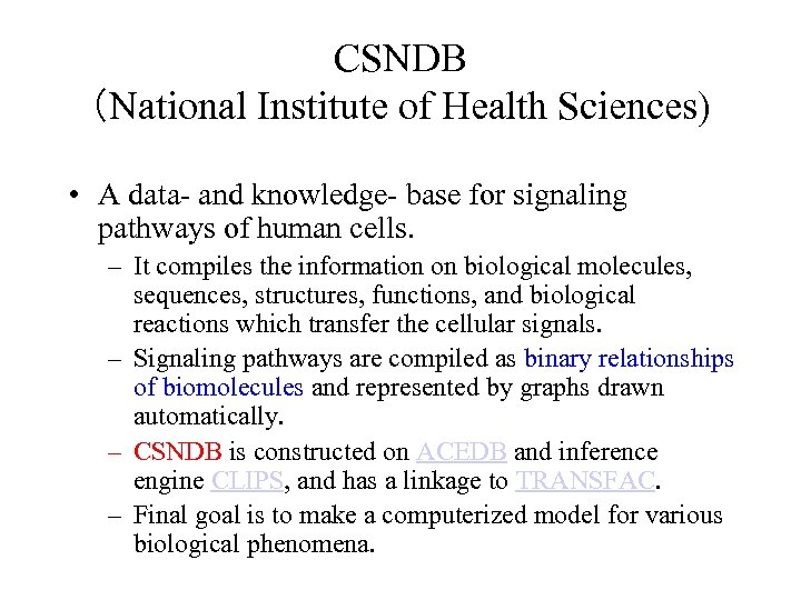 CSNDB (National Institute of Health Sciences) • A data- and knowledge- base for signaling