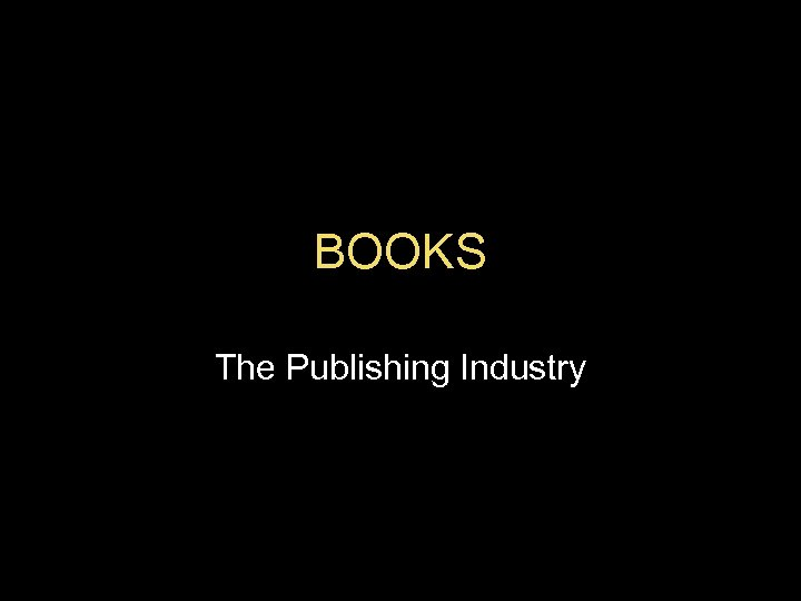 BOOKS The Publishing Industry