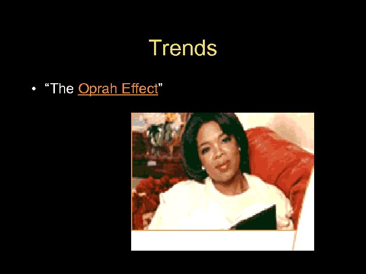 "Trends • ""The Oprah Effect"""