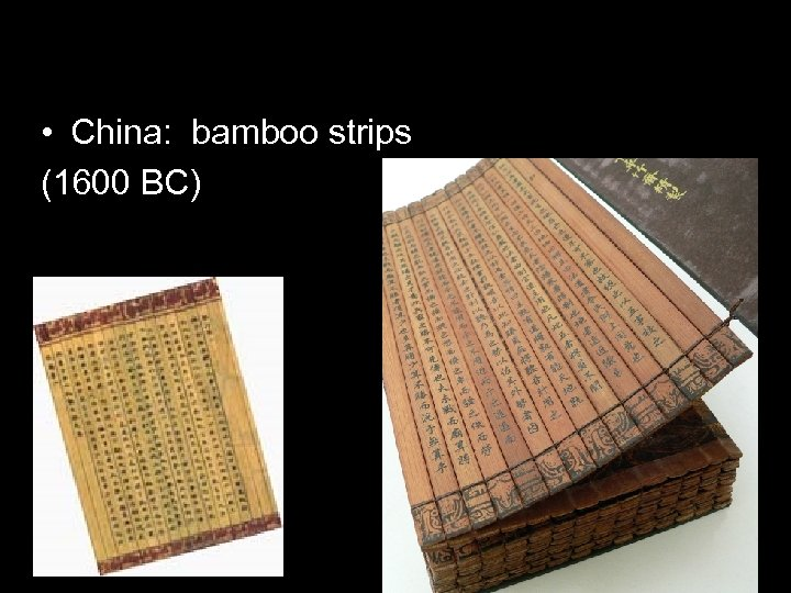 • China: bamboo strips (1600 BC)