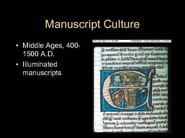 Manuscript Culture • Middle Ages, 4001500 A. D. • Illuminated manuscripts