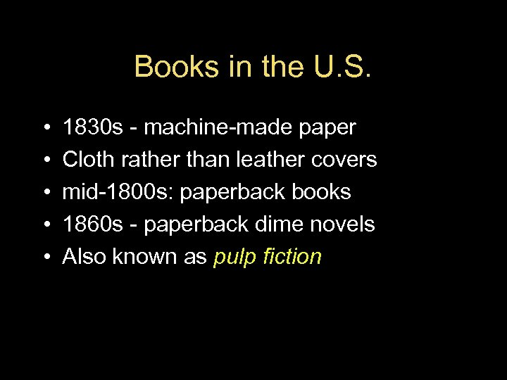 Books in the U. S. • • • 1830 s - machine-made paper Cloth