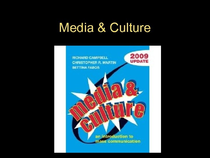 Media & Culture • $78. 95 Authors: – Richard Campbell: 9. 00 – Bettina
