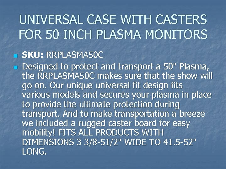 UNIVERSAL CASE WITH CASTERS FOR 50 INCH PLASMA MONITORS n n SKU: RRPLASMA 50