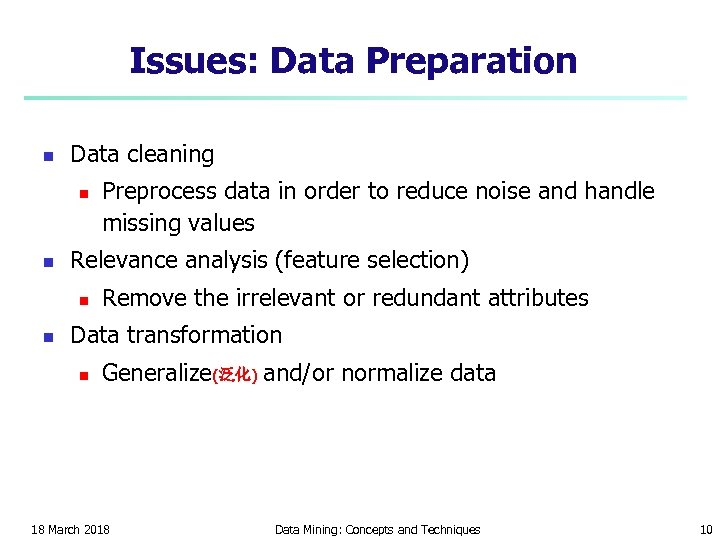 Issues: Data Preparation n Data cleaning n n Relevance analysis (feature selection) n n