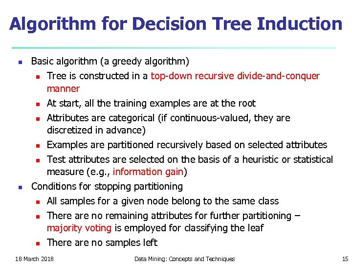 Algorithm for Decision Tree Induction n n Basic algorithm (a greedy algorithm) n Tree