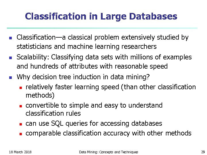 Classification in Large Databases n n n Classification—a classical problem extensively studied by statisticians
