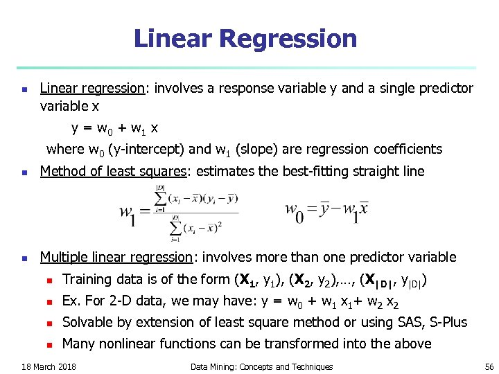 Linear Regression n Linear regression: involves a response variable y and a single predictor