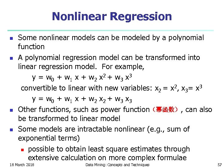 Nonlinear Regression n n Some nonlinear models can be modeled by a polynomial function
