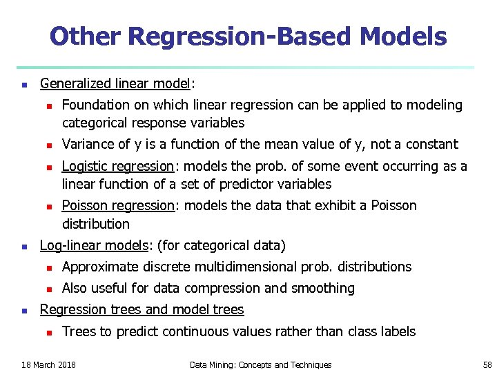 Other Regression-Based Models n Generalized linear model: n n n Foundation on which linear