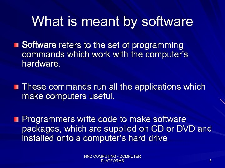 What is meant by software Software refers to the set of programming commands which
