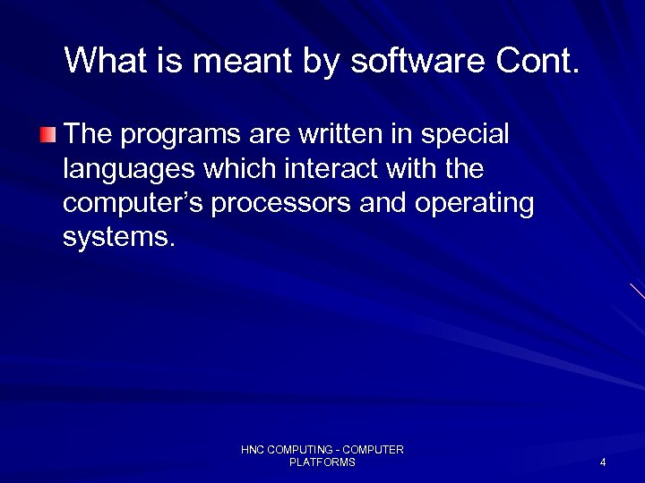 What is meant by software Cont. The programs are written in special languages which