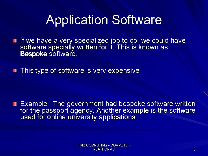 Application Software If we have a very specialized job to do, we could have