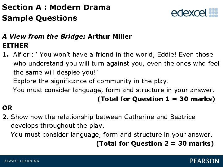 Section A : Modern Drama Sample Questions A View from the Bridge: Arthur Miller