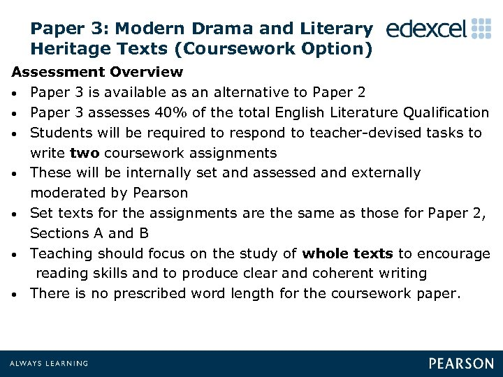 Paper 3: Modern Drama and Literary Heritage Texts (Coursework Option) Assessment Overview • Paper
