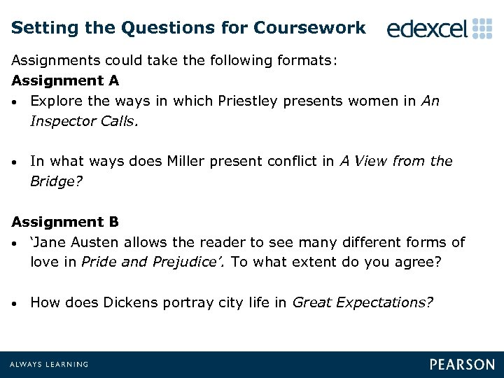 Setting the Questions for Coursework Assignments could take the following formats: Assignment A •