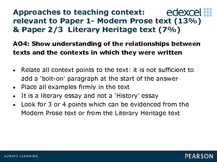 Approaches to teaching context: relevant to Paper 1 - Modern Prose text (13%) &