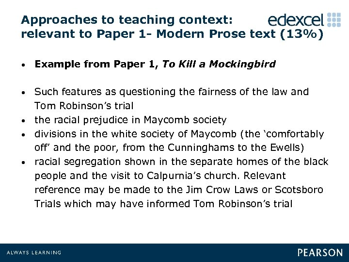 Approaches to teaching context: relevant to Paper 1 - Modern Prose text (13%) •
