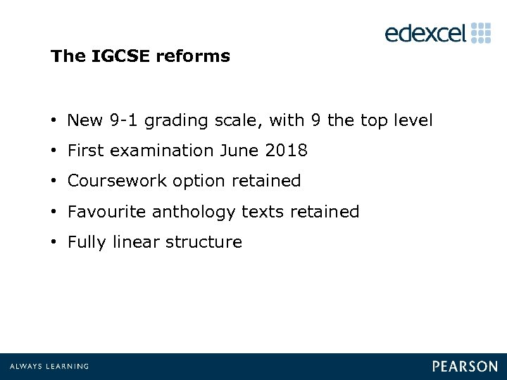 The IGCSE reforms • New 9 -1 grading scale, with 9 the top level