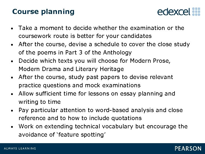 Course planning • • Take a moment to decide whether the examination or the