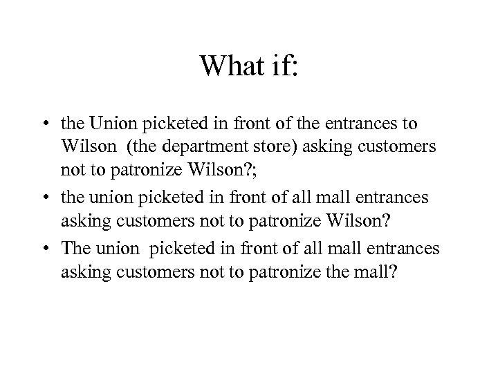 What if: • the Union picketed in front of the entrances to Wilson (the