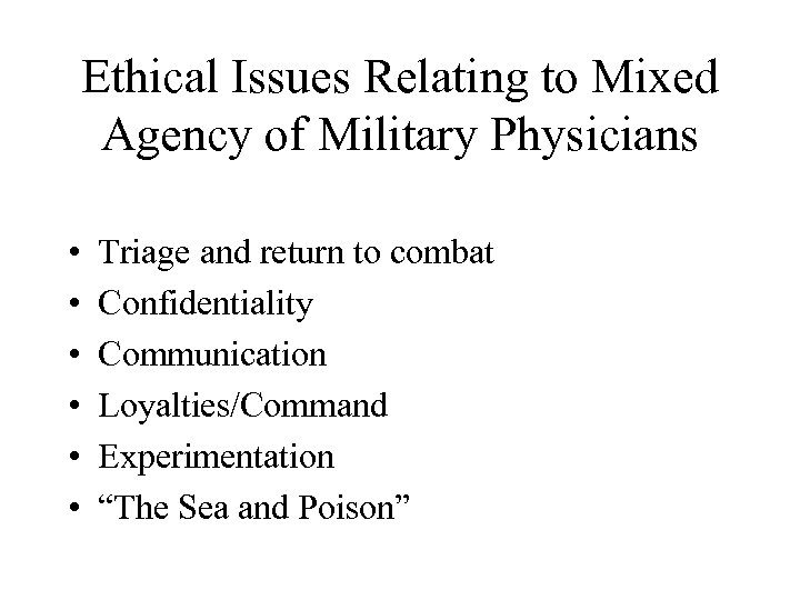 Ethical Issues Relating to Mixed Agency of Military Physicians • • • Triage and