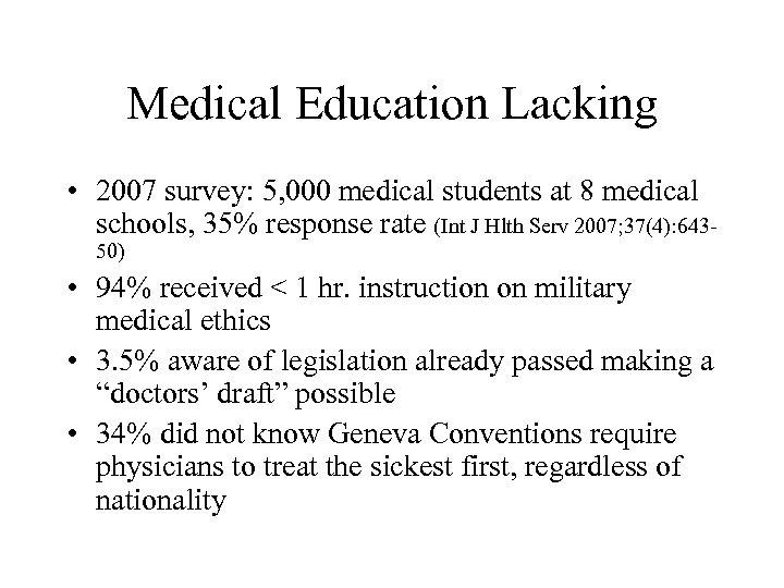 Medical Education Lacking • 2007 survey: 5, 000 medical students at 8 medical schools,