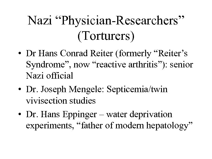 "Nazi ""Physician-Researchers"" (Torturers) • Dr Hans Conrad Reiter (formerly ""Reiter's Syndrome"", now ""reactive arthritis""):"