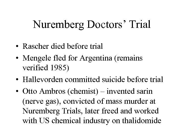 Nuremberg Doctors' Trial • Rascher died before trial • Mengele fled for Argentina (remains