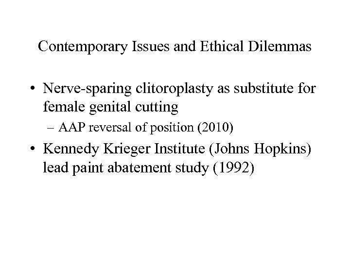 Contemporary Issues and Ethical Dilemmas • Nerve-sparing clitoroplasty as substitute for female genital cutting