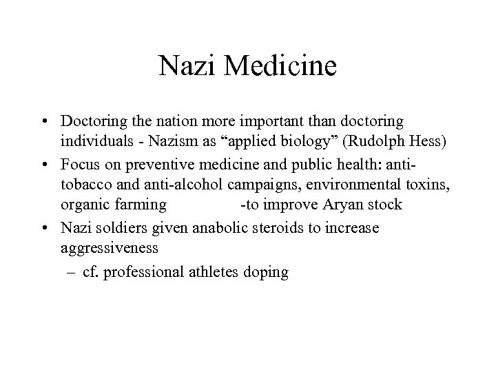 Nazi Medicine • Doctoring the nation more important than doctoring individuals - Nazism as