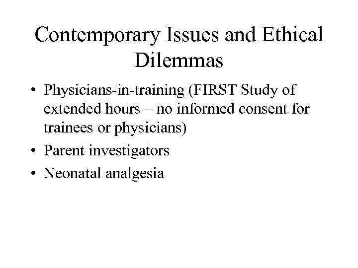 Contemporary Issues and Ethical Dilemmas • Physicians-in-training (FIRST Study of extended hours – no