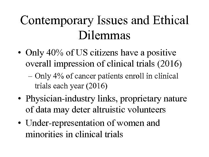 Contemporary Issues and Ethical Dilemmas • Only 40% of US citizens have a positive