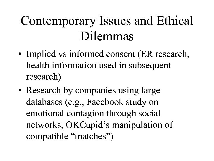 Contemporary Issues and Ethical Dilemmas • Implied vs informed consent (ER research, health information