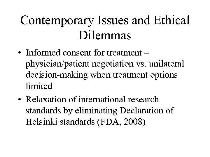 Contemporary Issues and Ethical Dilemmas • Informed consent for treatment – physician/patient negotiation vs.