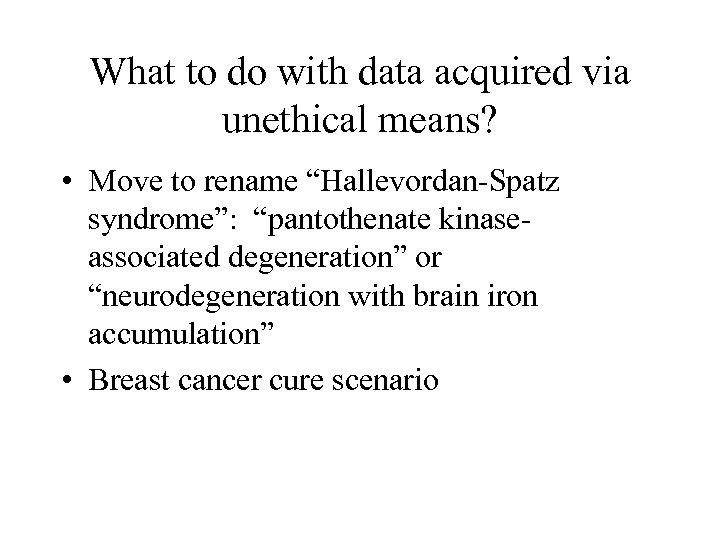 """What to do with data acquired via unethical means? • Move to rename """"Hallevordan-Spatz"""