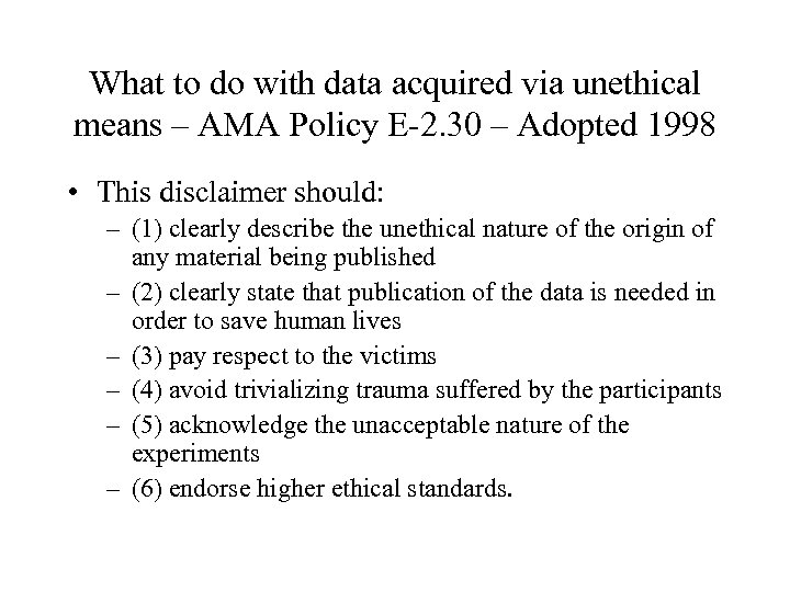 What to do with data acquired via unethical means – AMA Policy E-2. 30