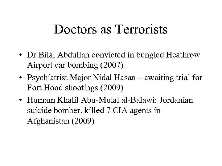 Doctors as Terrorists • Dr Bilal Abdullah convicted in bungled Heathrow Airport car bombing