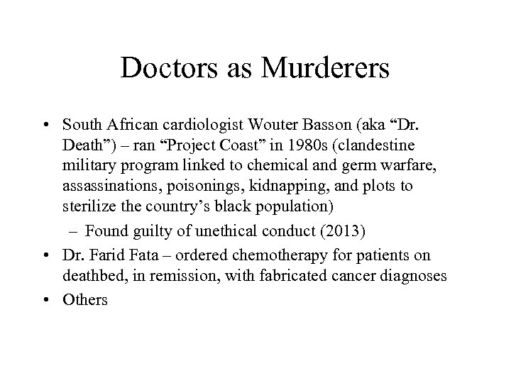 "Doctors as Murderers • South African cardiologist Wouter Basson (aka ""Dr. Death"") – ran"
