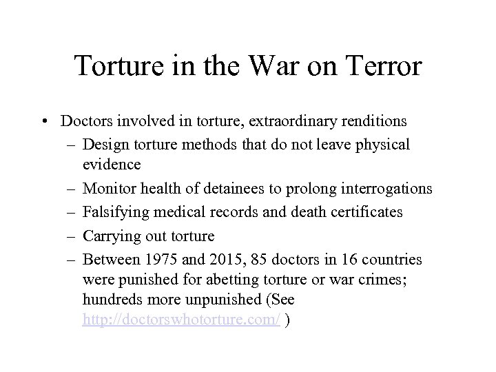 Torture in the War on Terror • Doctors involved in torture, extraordinary renditions –