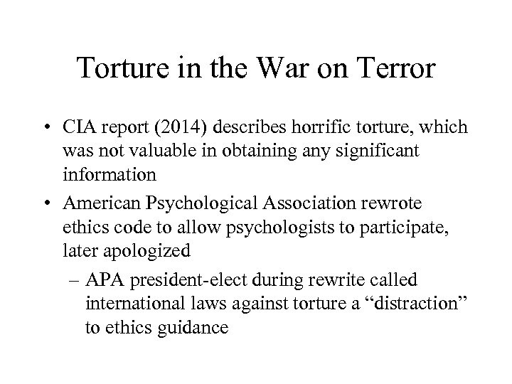 Torture in the War on Terror • CIA report (2014) describes horrific torture, which