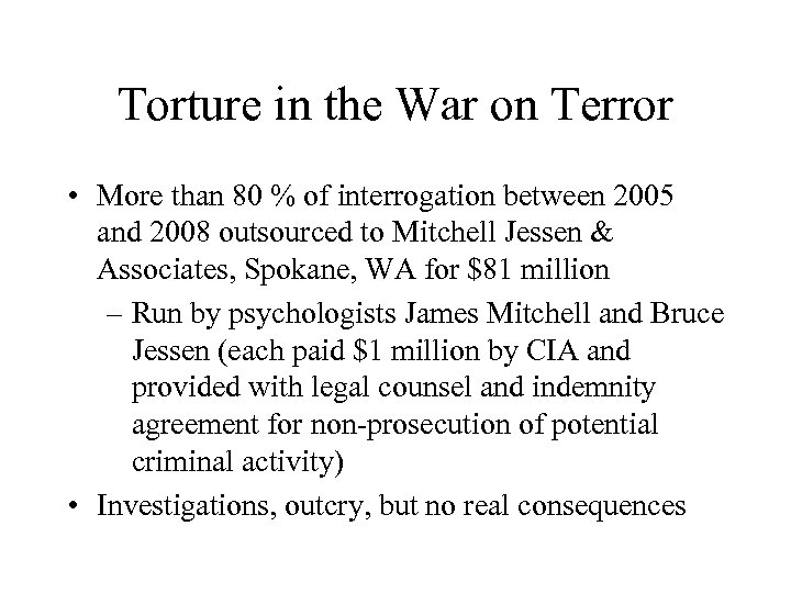 Torture in the War on Terror • More than 80 % of interrogation between