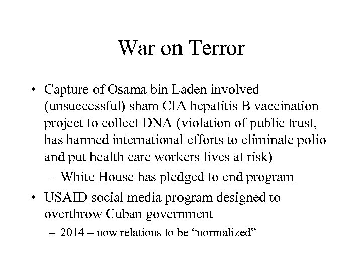War on Terror • Capture of Osama bin Laden involved (unsuccessful) sham CIA hepatitis