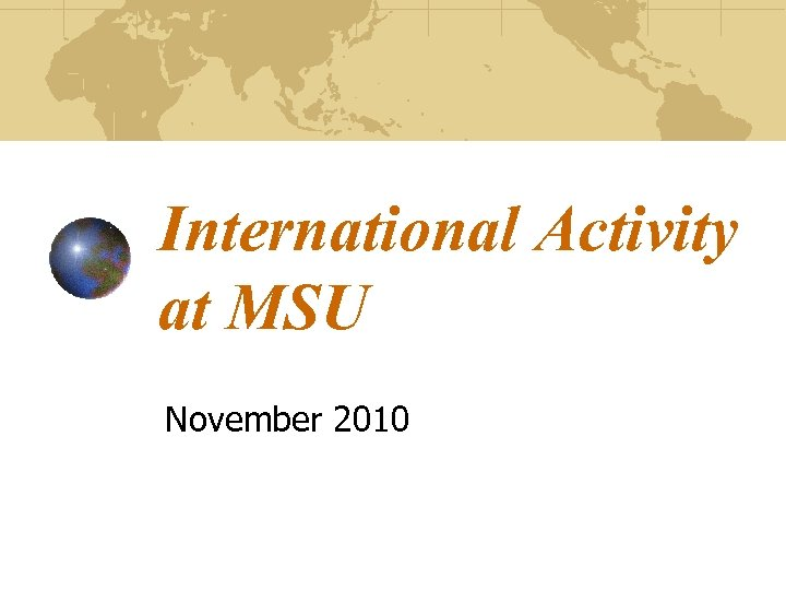 International Activity at MSU November 2010