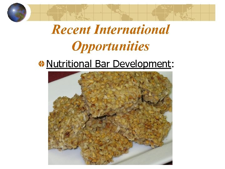 Recent International Opportunities Nutritional Bar Development: